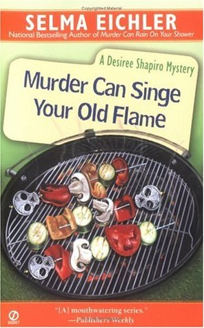 Download free Murder Can Singe Your Old Flame (Desiree Shapiro Mystery #6) ePub