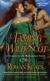 Taming a Wild Scot (Claimed by the Highlander, #1)