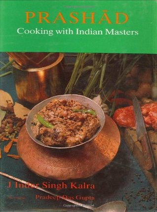 Prashad Cooking with Indian Masters by J. Kalra