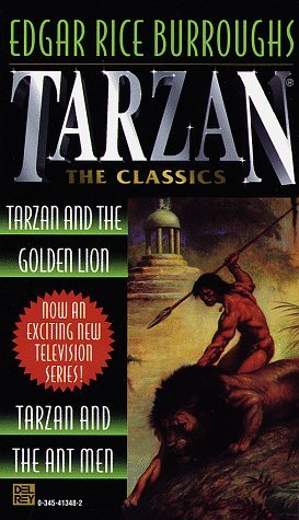 Tarzan and the Golden Lion / Tarzan and the Ant Men by Edgar Rice Burroughs