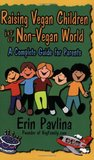 Raising Vegan Children in a Non-Vegan World by Erin Pavlina
