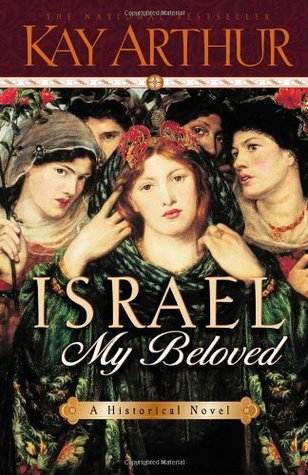 Israel, My Beloved by Kay Arthur