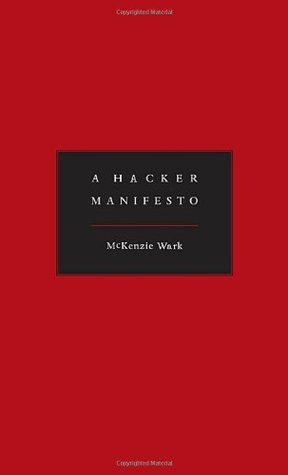 A Hacker Manifesto by Kenneth McKenzie Wark