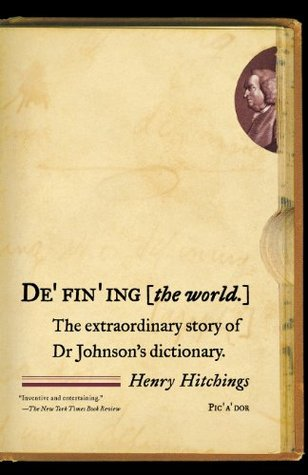 Defining the World: The Extraordinary Story of Dr Johnson's Dictionary