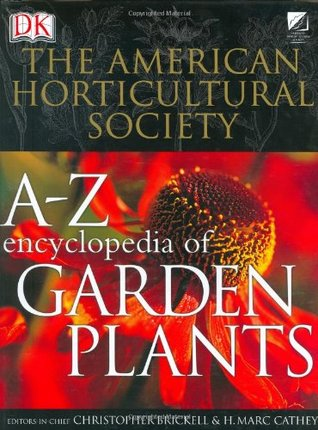 The American Horticultural Society A to Z Encyclopedia of Gar... by Christopher Brickell
