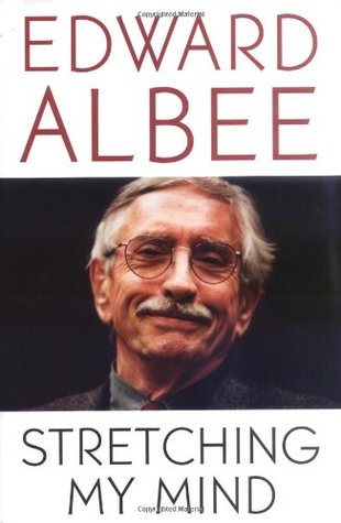 Stretching My Mind by Edward Albee
