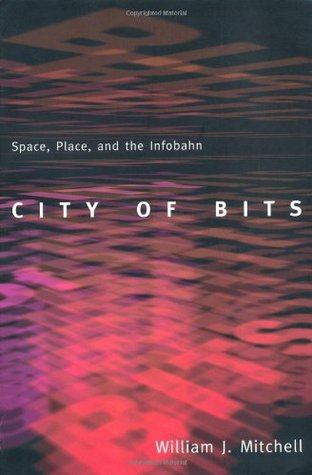 City of Bits by William J. Mitchell