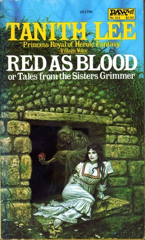 Red as Blood, or Tales from the Sisters Grimmer by Tanith Lee