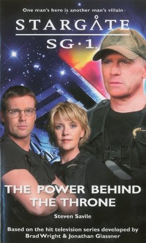 Stargate SG-1: The Power Behind the Throne (Stargate SG-1 #19)