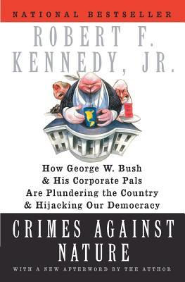 Crimes Against Nature by Robert F. Kennedy Jr.