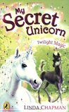 Twilight Magic (My Secret Unicorn, #10)
