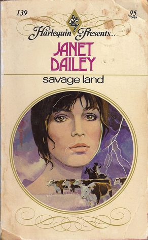 Savage Land (Texas, Americana, #43) by Janet Dailey — Reviews, Discussion, Bookclubs, Lists - 20579725
