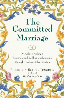 The Committed Marriage by Esther Jungreis