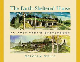 Earth Sheltered House, Revised Edition: An Architect's Sketchbook