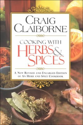 Cooking with Herbs and Spices by Craig Claiborne