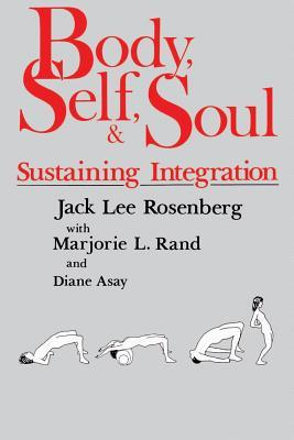 Body, Self, and Soul: Sustaining Integration