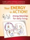 Your Energy in Action! Energy Balancing for Daily Living