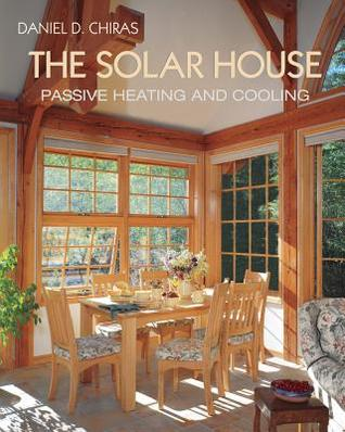 The Solar House by Daniel D. Chiras