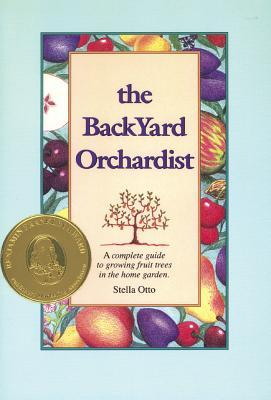 Backyard Orchardist by Stella Otto