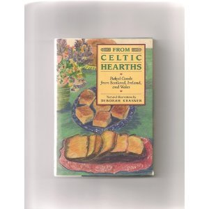 Read From Celtic Hearths: Baked Goods from Scotland, Ireland and Wales PDF by Deborah Krasner