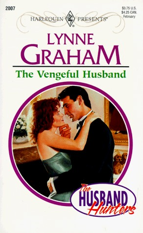 The Vengeful Husband (The Husband Hunters, #2) (Harlequin Presents, #2007)