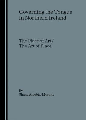 Governing the Tongue in Northe Shane Alcobia-Murphy