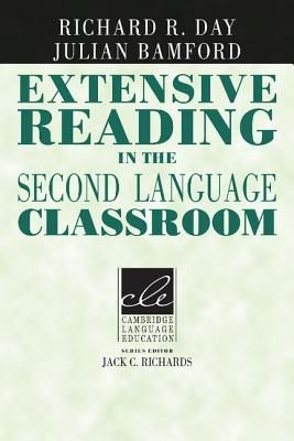 Extensive Reading in the Second Language Classroom by Richard R. Day