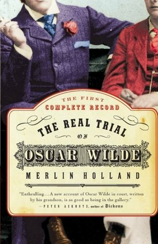 The Real Trial of Oscar Wilde by Merlin Holland