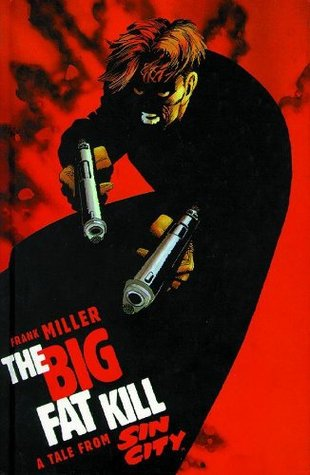 The Big Fat Kill by Frank Miller