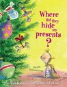 Where Did They Hide My Presents?  silly dilly Christmas songs