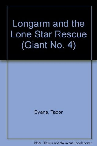 Longarm and the Lone Star Rescue by Tabor Evans