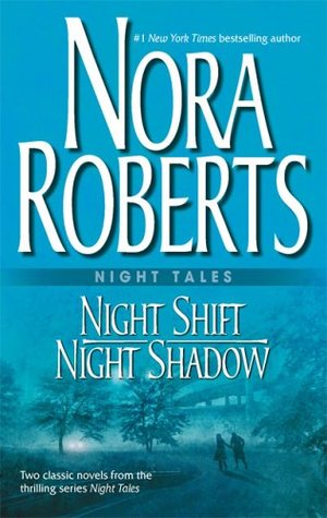 Night Shift / Night Shadow by Nora Roberts
