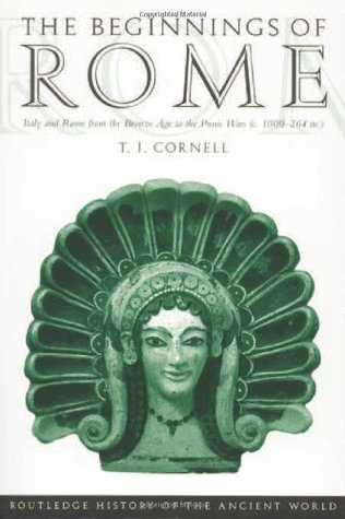 The Beginnings of Rome by Tim J. Cornell