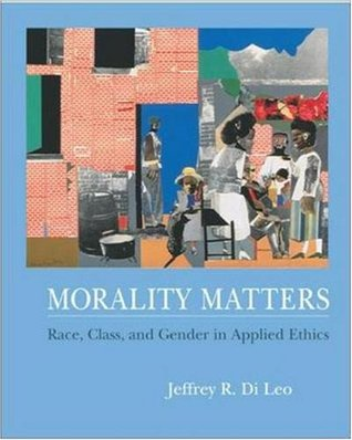 Morality Matters: Race, Class, and Gender in Applied Ethics with Free Ethics PowerWeb