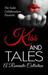 Kiss and Tales A Romantic Collection