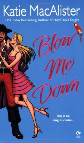 Blow Me Down by Katie MacAlister