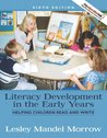 Literacy Development in the Early Years: Helping Children Read and Write (with MyEducationLab) (6th Edition)