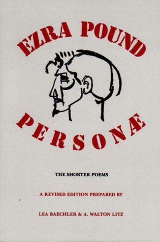 Personæ: The Shorter Poems