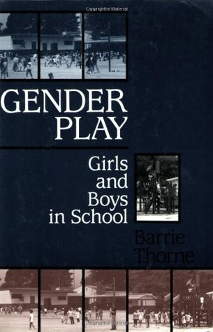 Gender Play by Barrie Thorne