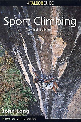 Sport Climbing, 3rd Edition (How To Climb Series)
