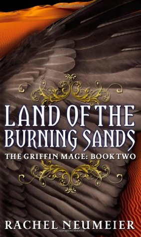 Land of the Burning Sands by Rachel Neumeier