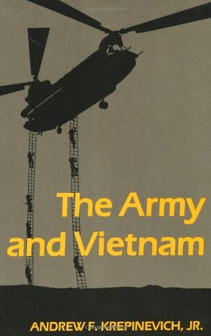 The Army and Vietnam by Andrew F. Krepinevich Jr.