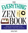 The Everything Zen Book: Achieve Inner Calm and Peace of Mind Through Meditation, Simple Living, and Harmony (Everything (Religion))