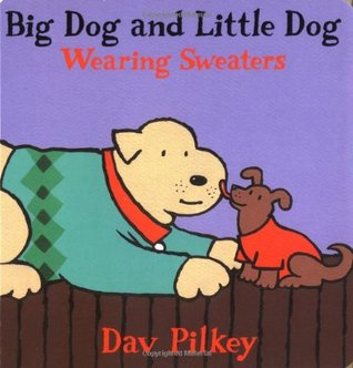 Big Dog and Little Dog Wearing Sweaters: Big Dog and Little Dog Board Books