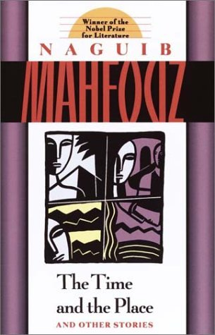 The Time and the Place and Other Stories by Naguib Mahfouz