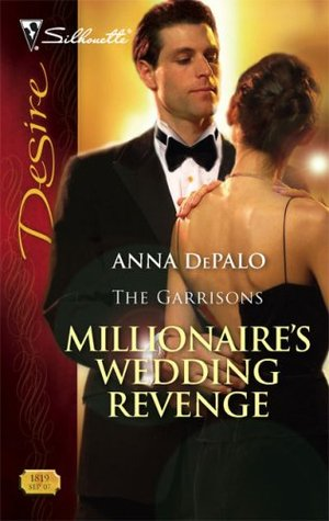 Millionaire's Wedding Revenge (The Garrisons, #3) by Anna DePalo