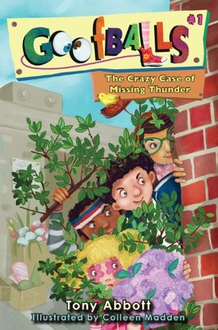 Download The Crazy Case of Missing Thunder (Goofballs #1) by Tony Abbott, Colleen Madden PDF