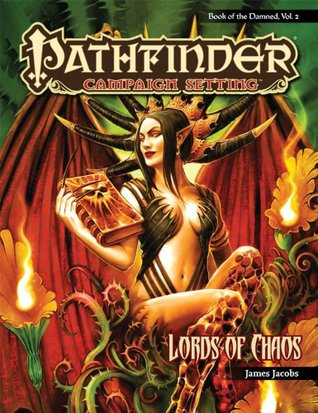 Pathfinder Campaign Setting: Book of the Damned—Volume 2: Lords of Chaos