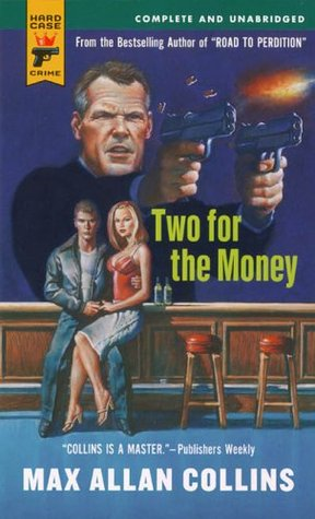 Two for the Money by Max Allan Collins