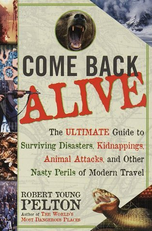 Come Back Alive by Robert Young Pelton